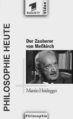 Philosophie heute: Der Zauberer von Meßkirch - Martin Heidegger [VHS]