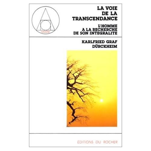 Voie de la transcendance : L'homme à la recherche de son intégralité
