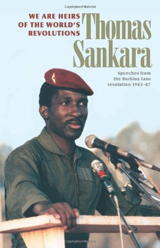 We are the Heirs of the World's Revolutions: Speeches from the Burkina Faso Revolution 1983-1987 by Thomas Sankara (1-Nov-2007) Paperback