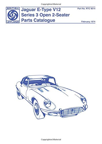 Jaguar E type V12 Series 3 Open 2 Seater Parts Catalogue: Owners Manual (Official Parts Catalogue)