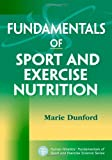Fundamentals of Sport and Exercise Nutrition (Human Kinetics Fundamentals of Sport and Exercise Science Series)