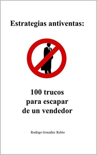Estrategias antiventas: 100 trucos para escapar de un vendedor