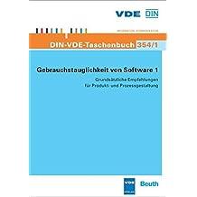 Gebrauchstauglichkeit von Software 1: Grundsätzliche Empfehlungen für Produkt- und Prozessgestaltung (DIN-VDE-Taschenbuch)