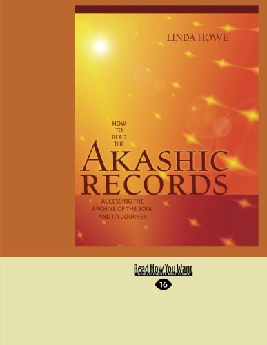 How to Read the Akashic Records: Accessing the Archive of the Soul and Its Journey (Easyread Large Edition)
