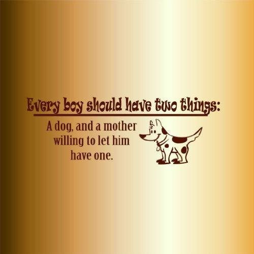 Wandaufkleber, Vinyl, 20,3 x 50,8 cm, Motiv Every Boy Should have Two Things A Dog & A Mother Willing to Let Him have One