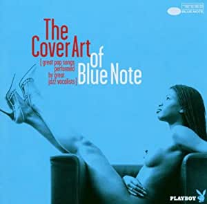 Playboy präs. The Cover Art of Blue Note (great pop songs performed by great jazz vocalists)