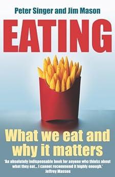 peter singer and jim mason Singer, peter / mason, jim la conveniencia, el precio, la presentación: estas son las fuerzas que hoy impulsan nuestra dieta pero, ¿cuál es el verdadero coste de.