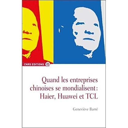 Quand les entreprises chinoises se mondialisent : Haier, Huaweï et TCL