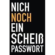 Nich Noch ein Scheiß Passwort: Passwortbuch:  Passwort-buch für Login-Daten und Passwörter