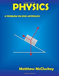Physics: A Problem Solving Approach