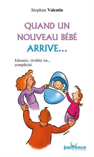Quand un nouveau bb arrive... : Jalousie, rivalit ou... complicit