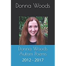 Donna Woods Autism Poems: 2012 - 2017
