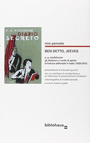 Ben detto, Jeeves, P.G. Wodehouse: gli aforismi e i motti di spirito, la fortuna editoriale in Italia (1928-2015)