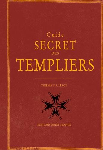 Guide secret des Templiers par Thierry Paul-François Lorey