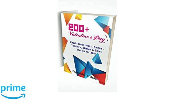200 Valentine S Day Jokes Tongue Twisters Riddles Short
