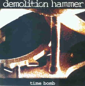 Demolition Hammer: Time Bomb (Audio CD)