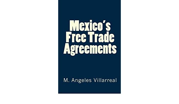 Buy Mexicos Free Trade Agreements Book Online At Low Prices In
