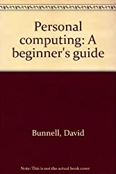 Personal computing: A beginner's guide