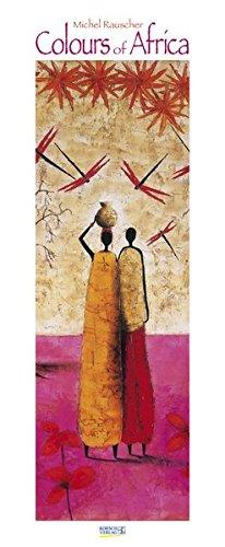 Colours of Africa 2018: Kunstkalender mit Bildern in den warmen Farben Afrikas. Wandkalender des Malers Michel Rauscher im Hochformat: 28,5 x 69 cm, Foliendeckblatt