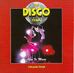 The Disco Years, Vol. 4: Lost in Music