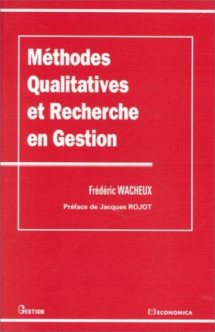 Méthodes qualitatives et recherche en gestion par Frédéric Wacheux