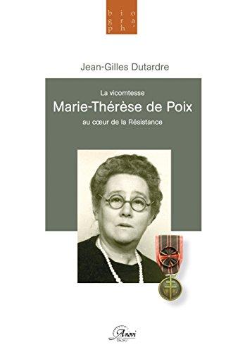 La vicomtesse Marie-Thérèse de Poix, au coeur de la Résistance