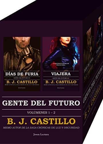 Gente del Futuro: Días de Furia; Viajera: (Gente del Futuro, #1 - 2) por B.J. Castillo