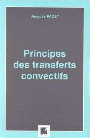 Principes des transferts convectifs par Jacques Padet