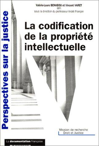 La Codification de la propriété intellectuelle - Etude critique et prospective