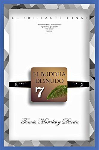 El Buddha Desnudo (VII) - El Brillante Final por Tomás Morales y Durán