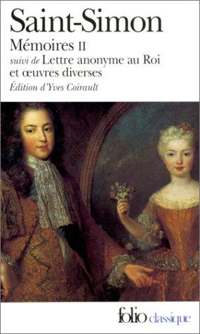Mémoires, tome 2, suivi deLettres anonymes au Roi et oeuvres diverses