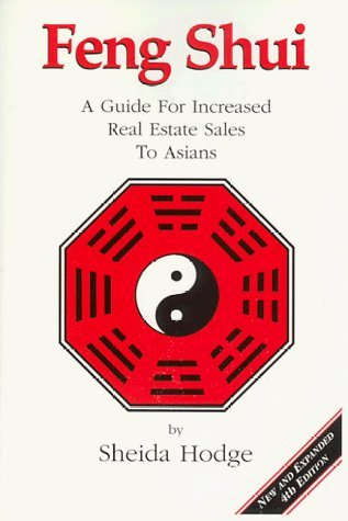 Feng Shui : A Guide for Increased Real Estate Sales to Asians by Sheida Hodge (1998-08-02) par Sheida Hodge