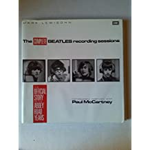 """Complete """"Beatles"""" Recording Sessions: The Official Story of the Abbey Road Years 1962-1970"""