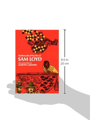 Mathematical Puzzles of Sam Loyd Sam Loyd