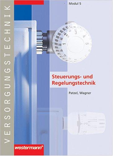 Module Versorgungstechnik Fachbildung Zentralheizungs- und Lüftungsbauer: Versorgungstechnik, Modul.5, Steuerungs- und Regelungstechnik
