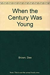 When the Century Was Young