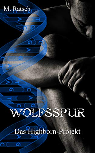 Wolfsspur: Das Highborn-Projekt