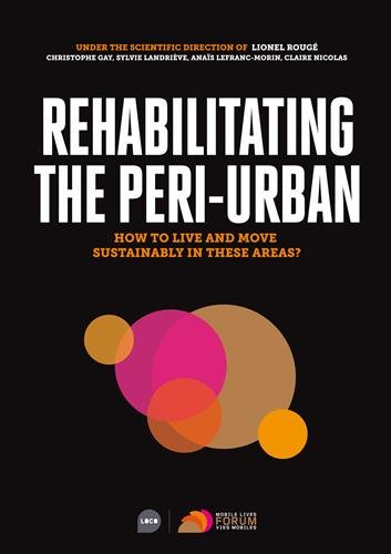 Rehabiliting the peri-urban, how to live and move sustainably in these areas ?