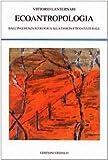 Image de Ecoantropologia. Dall'ingerenza ecologica alla svolta etico-culturale