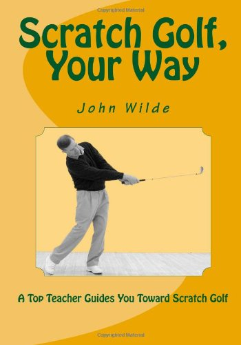 Scratch Golf, Your Way por John Wilde