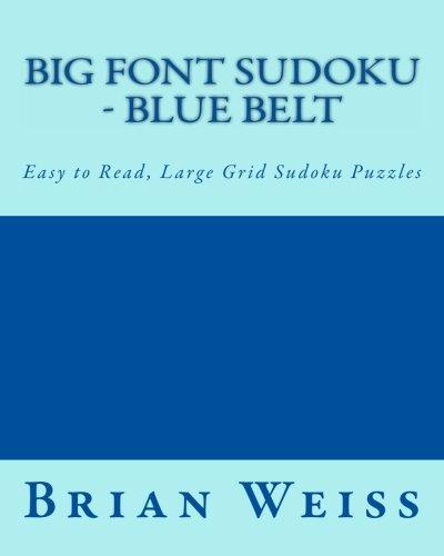 Big Font Sudoku - Blue Belt: Easy to Read, Large Grid Sudoku Puzzles Paperback