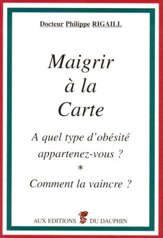 Maigrir à la carte par Philippe Rigaill