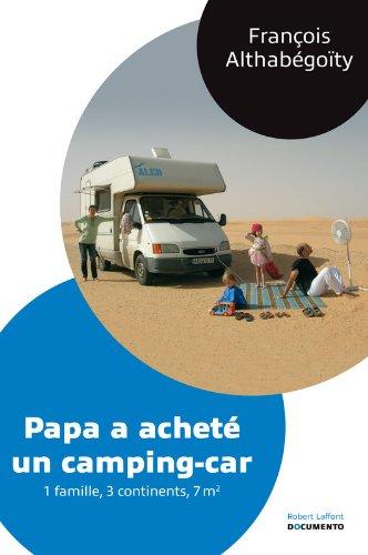 Papa a acheté un camping-car par François ALTHABÉGOÏTY