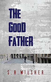 The Good Father (English Edition) par [Wilsher, S.R]