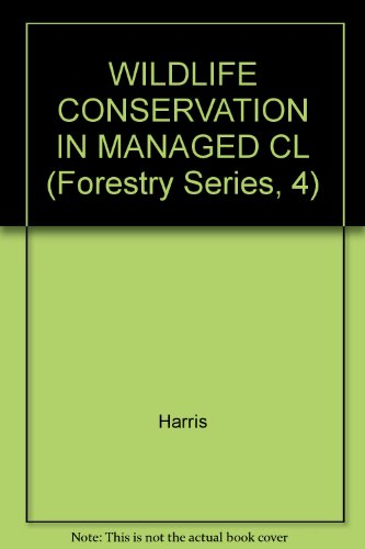 Wildlife Conservation in Managed Woodlands and Forests (Forestry)