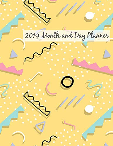 2019 Month and Day Planner: Monthly and Daily Planner with Goal schedule appointment to do list and notes por Lisa Jeffries
