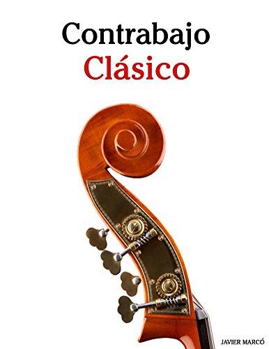 Contrabajo Clásico: Piezas fáciles de Beethoven, Mozart, Tchaikovsky y otros compositores por Javier Marcó