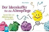 Der Ideenkoffer für die Altenpflege: Karten-Set mit Aktivierungen für alle Fälle