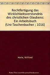 Rechtfertigung - Das Wirklichkeitsverständnis des christlichen Glaubens (UTB, Band 1016)