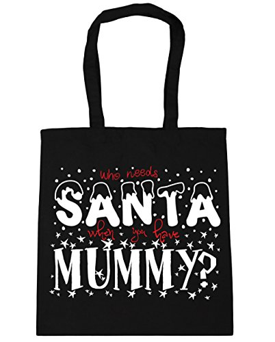 HippoWarehouse Who Needs Santa When You Have Mummy Tote Shopping Gym Beach Bag 42cm x38cm, 10 litres